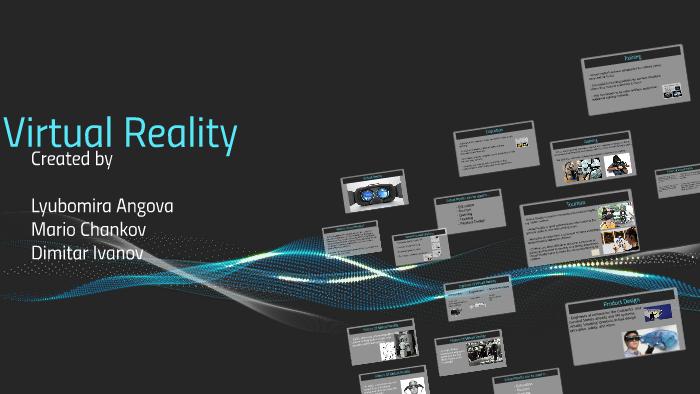 Virtual Reality by L A on Prezi