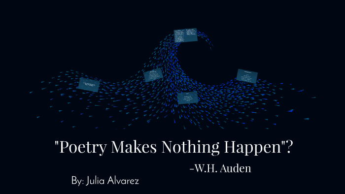 poetry makes nothing happen julia alvarez analysis