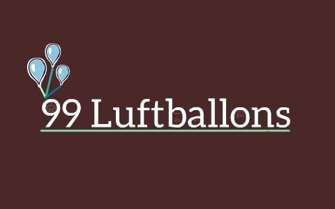 99 Luftballons By Emma Steinman On Prezi