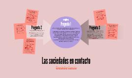 Las Sociedades En Contacto By Daniella Garcia