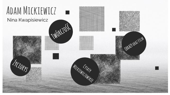 życie Twórczość Adama Mickiewicza By Nina Kwapisiewicz On