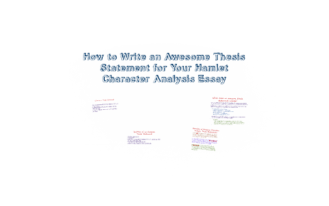 How To Write An Awesome Thesis Statement For Your Hamlet Cha By  How To Write An Awesome Thesis Statement For Your Hamlet Cha By Patricia  Kelley On Prezi International Business Essays also Essay About Good Health  Need Help Writing Assignment