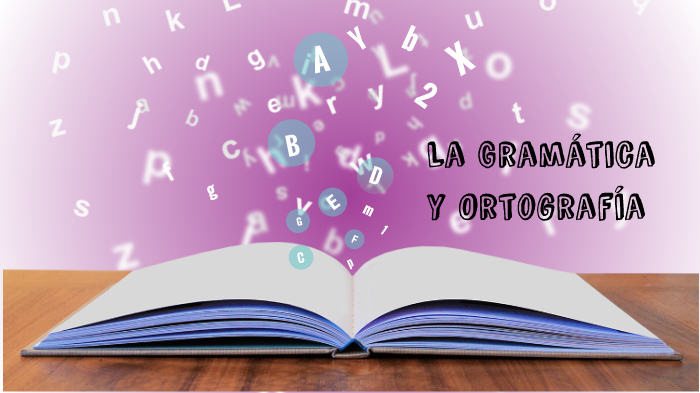 Exposicion La Gramatica Y La Ortografia By Eneyda Navarro On