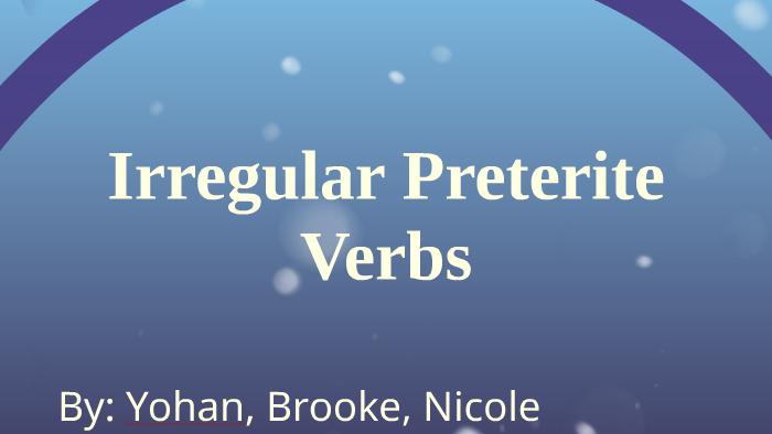Irregular Preterite Verbs by Bill Storm