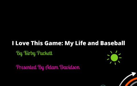 I Love This Game My Life And Baseball By Adam Davidson On Prezi