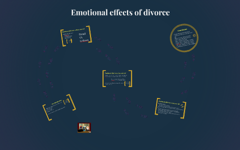 Emotional effects of divorce by Anna Peteranec on Prezi