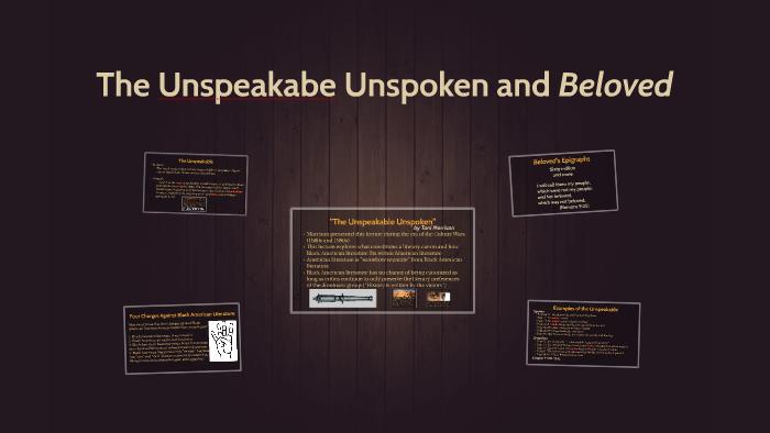 Unspeakable Things Unspoken