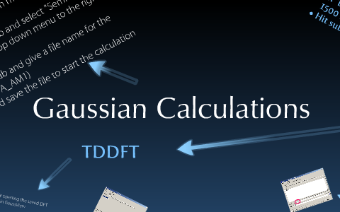 Gaussian Calculation Tutorial by Deborah Leman on Prezi