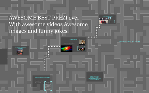 AWESOME BEST PREZI Ever With Awesome Videos Images And Funny Jokes By Daniel Miner On Prezi