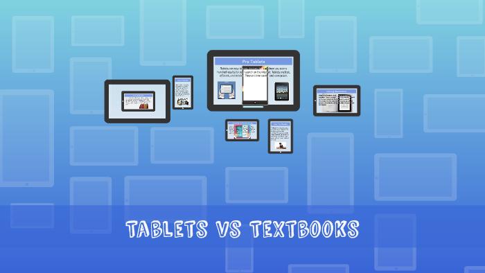 tablets vs textbooks by siya patel on prezi