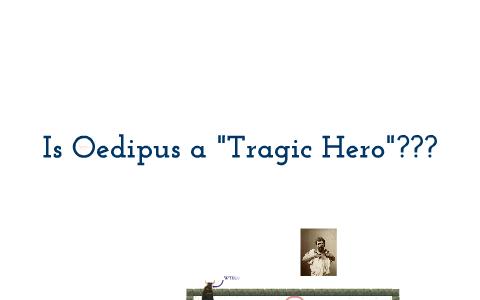why is oedipus a tragic hero