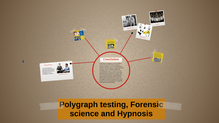 Polygraph Testing Forensic Science And Hypnosis By Christina Troupe