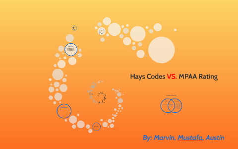 hays codes vs mpaa rating by marvin faranso on prezi