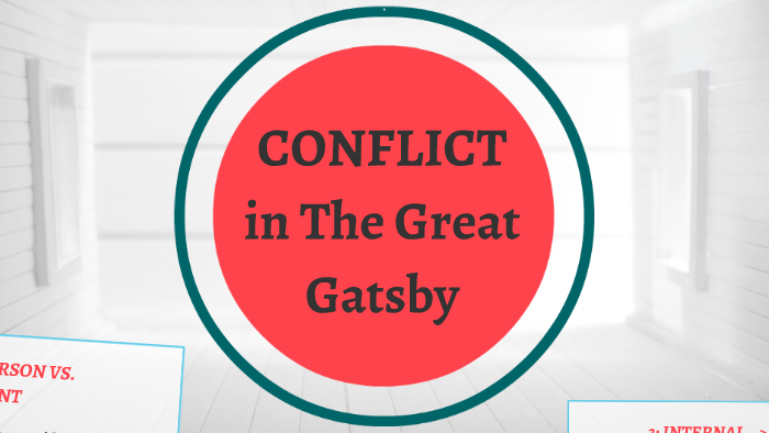 Conflict in The Great Gatsby by Megan Myburgh on Prezi
