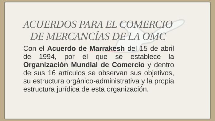 Acuerdos Para El Comercio De Mercancías De La Omc By Jaky