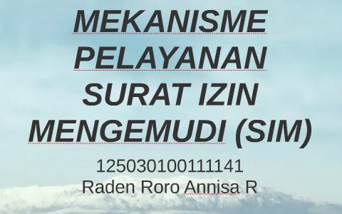 Mekanisme Pelayanan Surat Izin Mengemudi Sim By Roro Annisa