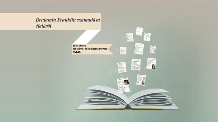 Benjamin Franklin számadása életéről by Dorina Ekler on Prezi b6ec4c4a66