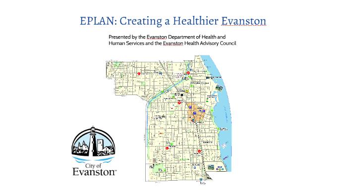 EPLAN: Creating a Healthier Evanston by Maitreyi Sistla on Prezi