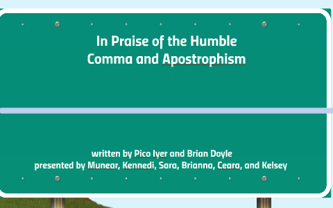 pico iyer essay in praise of the humble comma