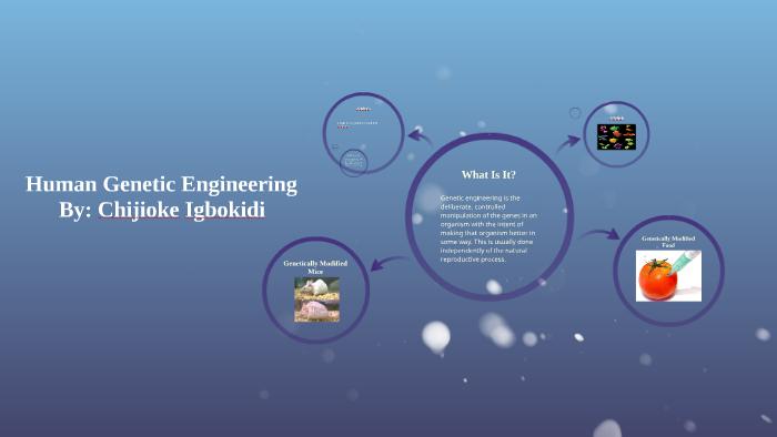 Human Genetic Engineering by chijioke igbokidi