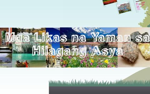 Mga Likas na Yaman sa Hilagang Asya by alyssa marigondon on