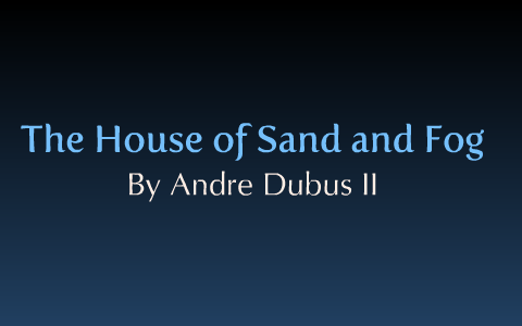 house of sand and fog book analysis