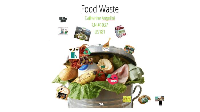 Food Waste Presentation By Catherine A On Prezi
