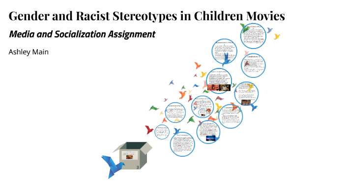 Gender and Racist Stereotypes in Children Movies by Ashley