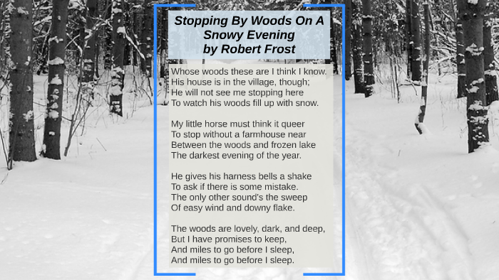 Stopping By Woods On A Snowy Evening By English Project On Prezi