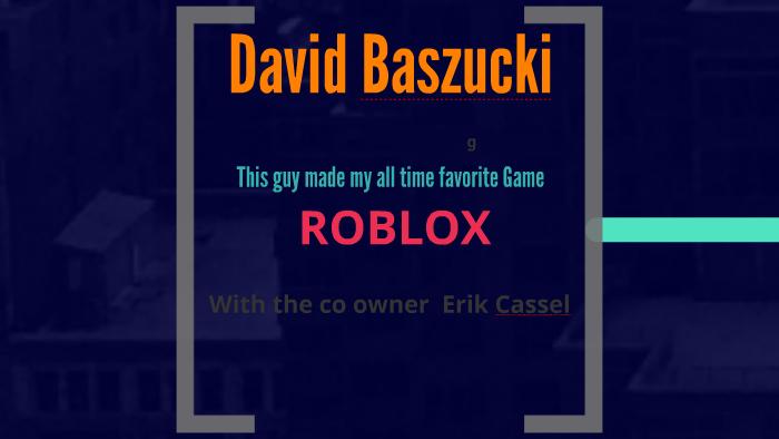 David Baszucki By Cillian Fox On Prezi Next