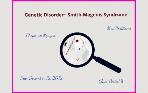 Smith-Magenis Syndrome by Cheyenne Nguyen on Prezi