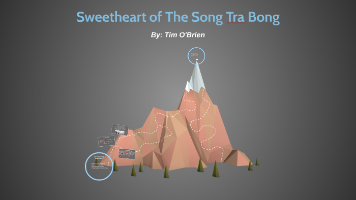 An analysis of the theme and setting in the sweetheart of the song tra bong by tim obrien
