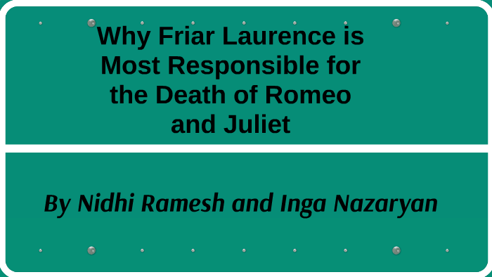 My First Day Of High School Essay Why Friar Laurence Is Most Responsible For The Death Of Rom By Nidhi Ramesh  On Prezi How To Write A Thesis Sentence For An Essay also English As A World Language Essay Why Friar Laurence Is Most Responsible For The Death Of Rom By Nidhi  How To Write An Essay Thesis