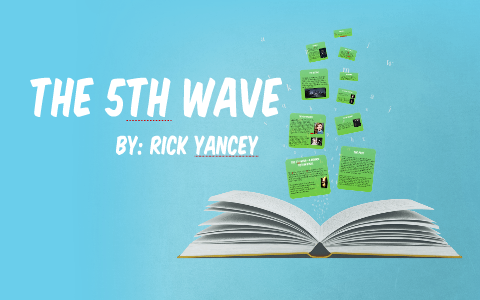 THE REAL 5TH WAVE by Madalynn de Wal on Prezi