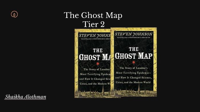 The Ghost Map by Shaikha Alothman on Prezi Next on