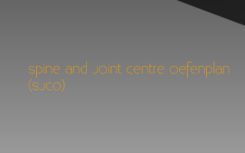 Spine and Joint Centre Oefenplan by Tim Doorson on Prezi