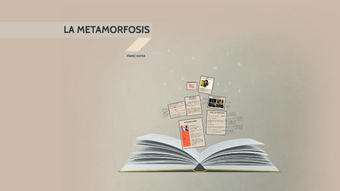 La Metamorfosis By Carolina Gomez On Prezi
