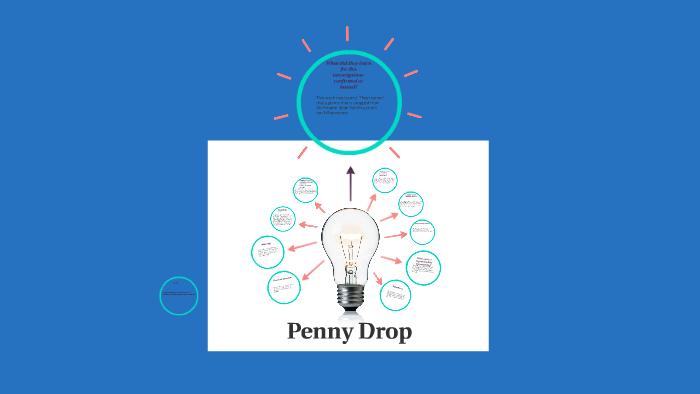 Penny Drop by Izzie Begley on Prezi