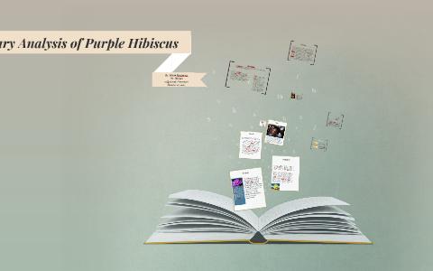 Literary Analysis Of Purple Hibiscus By Elijah Marbuary On Prezi