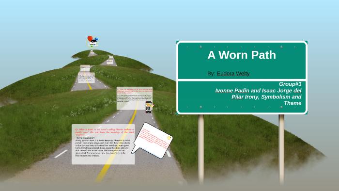 A Worn Path By Ivonne Padin On Prezi