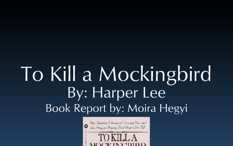To Kill A Mockingbird Book Report By Moira Hegyi On Prezi  Small Business Plan Writing Services also Essay Thesis  Essay Science