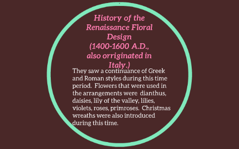 History Of The Renaissance Floral Design By Kyra Williamson On Prezi