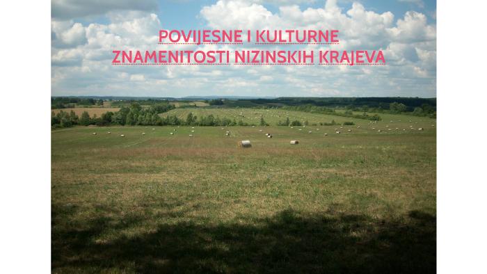 Povijesne I Kulturne Znamenitosti Nizinskih Krajeva By Katarina