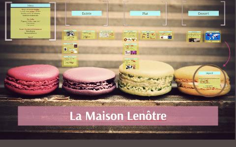 La Maison Lenôtre by fanny copon on Prezi