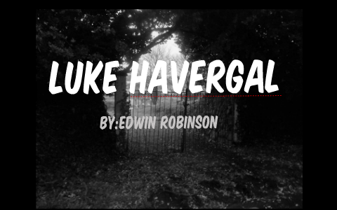 why should luke havergal go to the gate