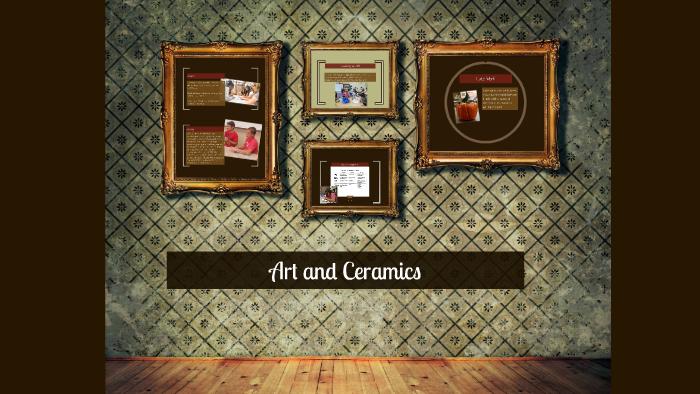 Art and Ceramics by Christy O'Dwyer on Prezi