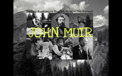 John Muir By Lily Van On Prezi