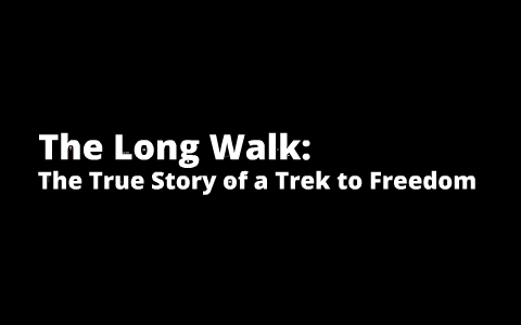 the long walk a trek to freedom