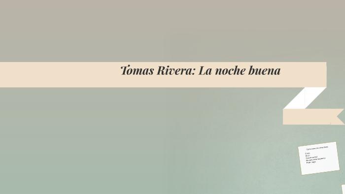 Tomas Rivera La Noche Buena Y No Se Trago La Tierra By Jeremy Rudolph
