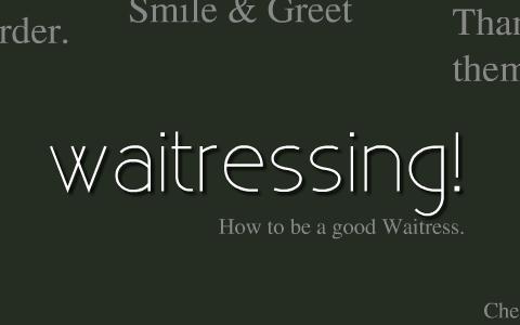 Waitressing! by Hannah Setten on Prezi